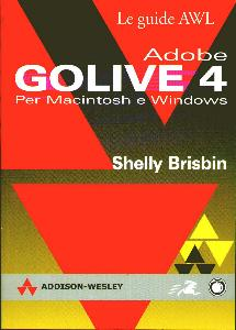 BRISBIN SHELLY, Adobe Golive 4. Per Macintosh e Windows