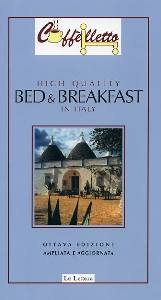 AA.VV., Hig quality Bed & Breakfast in Italy