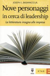 BADARACCO JOSEPH L., Nove personaggi in cerca di leadership