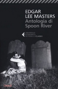 LEE MASTERS EDGAR, Antologia di Spoon River