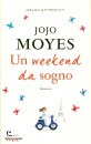 MOYES JOJO, Un weekend da sogno